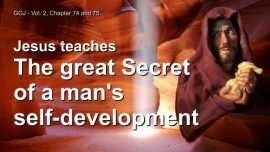 The Great Gospel of John Jakob Lorber-Secret of mans Self-Development-Jesus teaches