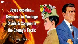 2016-07-31 - Dynamics in Marriage Relationships-Divide and Conquer is the Enemys Tactic-Love Letter from Jesus