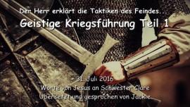 2016-07-31 - Jesus erklaert die Taktiken des Feindes - Geistige Kriegsfuehrung Teil 1