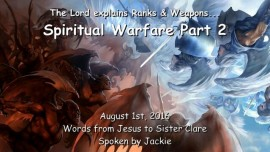 2016-08-01 - JESUS SPEAKS about Ranks and Weapons - SPIRITUAL WARFARE Part 2