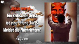 2016-08-03 - kritisch-offene Tur-Kritik-Richten-Verleumden-Tratsch-Medien-Liebesbrief von Jesus