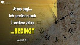 2016-08-07 - Jesus sagt-Ich gewaehre euch 3 weitere Jahre bedingt-Entrueckung-Liebesbrief von Jesus1