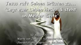 2016-08-10 - JESUS RUFT Seinen Braeuten zu_ Legt euer Leben nieder und steht an Meiner Seite