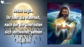 2016-08-16 - Vergangene Leistungen-Wo gibt es Wahrheit-Die Unerösten sehnen sich nach Wahrheit-Liebesbrief von Jesus