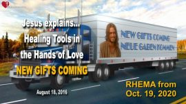 2016-08-18 - New Gifts of the Spirit-Gift of Healing Deliverance-Tools-Hand of Love-Love Letter from Jesus Rhema