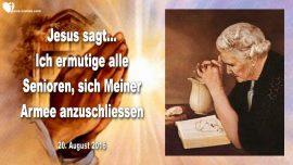 2016-08-20 - Jesus Einladung Senioren-Armee Gottes-Gebet Internet Beten Zuhoren Helfen-Liebesbrief von Jesus