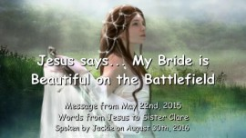 2016-08-30-JESUS-SAYS_My-Bride-is-beautiful-on-the-Battlefield