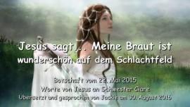 2016-08-30 - Jesus sagt_Meine Braut ist wunderschoen auf dem Schlachtfeld