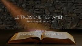 37_Comprendre la Bible_Le troisieme Testament
