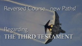 COURSE REVERSED - NEW PATHS Regarding the Third Testament