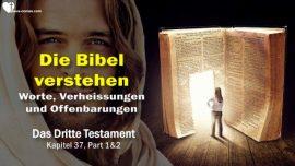 Das Dritte Testament Kapitel 37-Bibel richtig verstehen Auslegung der Schrift-Worte-Verheissungen-Offenbarungen DDT