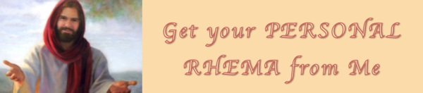 Get your personal Rhema from Me