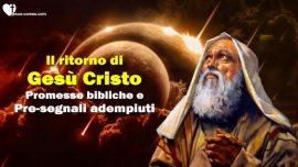 Il Terzo Testamento Capitolo 1-2-Il ritorno di Gesu Cristo-Promesse bibliche-pre-segnali admpiui