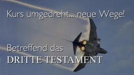 KURS UMGEDREHT... NEUE WEGE - Betreffend das Dritte Testament