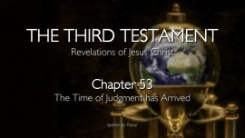 TTT53_The Time of Judgment has arrived_The Third Testament_Chapter 53