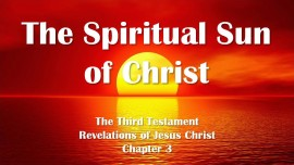 the-third-testament-chapter-3-the-spiritual-sun-of-christ
