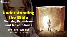 The Third Testament Chapter 37-Correct Understanding of the Bible-Interpretation-Words-Promises-Revelations TTT