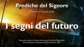 01 IL SIGNORE SPIEGA Luca 21 25-26 - I SEGNI DEL FUTURO - Prediche del Signore - Gottfried Mayerhofer