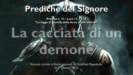 15-IL SIGNORE GESU spiega Luca 11_14-28 - LA CACCIATA DI UN DEMONE - Prediche del Signore Gesu