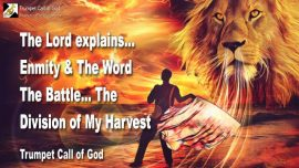 2006-07-02 - Enmity and the Word-Battle-Division of the Lords Harvest-Trumpet Call of God