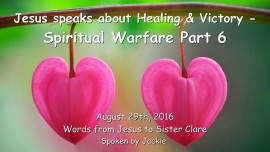 2016-08-29 - JESUS SPEAKS about Healing and Victory - Spiritual Warfare Part 6-1280
