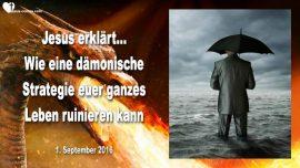 2016-09-01 - Damonische Strategie kann ganzes Leben ruinieren-Verleumdung-Tratsch-Richten-Liebesbrief von Jesus