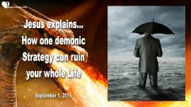 2016-09-01 - Demonic Strategy can ruin whole Life-Calumny-Gossip-Judging-Slander-Love Letter from Jesus