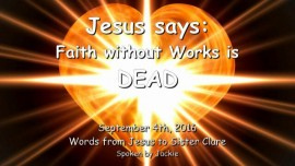2016-09-04-jesus-says_faith-without-works-is-dead