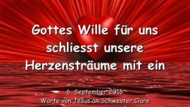 2016-09-06-gottes-wille-schliesst-unsere-herzenstraeume-mit-ein