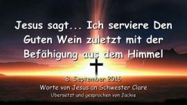 2016-09-08-jesus-sagt_ich-serviere-den-guten-wein-zuletzt-mit-der-befaehigung-aus-dem-himmel