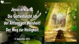 2016-09-09 - Der Weg zur Heiligkeit-Gottesfurcht ist der Anfang von Weisheit-Liebesbrief von Jesus