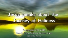 Jesus speaks about the Journey to Holiness