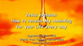 2016-09-17-jesus-explains_how-to-receive-my-anointing-for-your-life-every-day