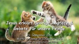 2016-09-20_jesus-erklaert-geistige-angriffe-und-gebete-fuer-unsere-feinde