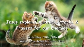 2016-09-20_jesus-explains-spiritual-attacks-and-prayers-for-our-enemies