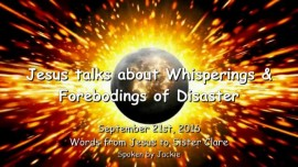 2016-09-21-jesus-speaks-about-whisperings-and-forebodings-of-disaster