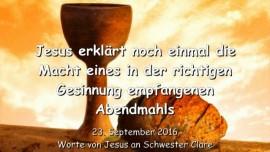 2016-09-23-jesus-erklaert-noch-einmal-die-macht-eines-in-der-richtigen-gesinnung-empfangenen-abendmahls