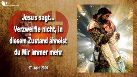 2020-04-17 - Leiden ist Arbeit-Jesus Christus immer ahnlicher werden-Braut des Herrn-Liebesbrief von Jesus