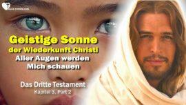 Das Dritte Testament Kapitel 3-Geistige Sonne der Wiederkunft Christi-Aller Augen werden Mich sehen-DDT