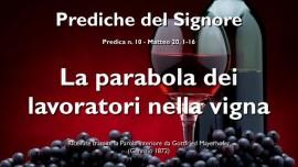 PREDICHE DEL SIGNORE-10-Matteo-20_1-16 La parabola dei lavoratori nella vigna-Gottfried Mayerhofer