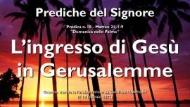 PREDICHE DEL SIGNORE-18-Matteo-21_1-9 L_ingresso di Gesu in Gerusalemme