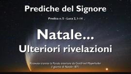 PREDICHE DEL SIGNORE GESU-05-IL SIGNORE GESU spiega Luca 2 1-14 - LA NASCITA DI GESU - Natale