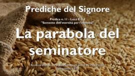 Prediche del Signore Gottfried Mayerhofer-La Parabola del Seminatore