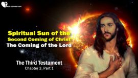 The Third Testament Chapter 3-Spiritual Sun-Second Coming of Christ-The Coming of the Lord-TTT
