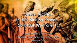 2016-09-27-jesus-teaches-on-the-binding-prayer_spiritual-warfare-part-11