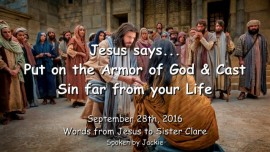 2016-09-28-jesus-says_put-on-the-armor-of-god-and-cast-sin-far-from-your-life