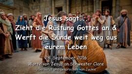 2016-09-28-jesus-sagt_zieht-die-ruestung-gottes-an-und-werft-die-suende-weit-weg-aus-eurem-leben