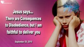 2016-09-29 - Disobedience has Consequences-Jesus is faithful-Jesus is our Savior-Love Letter from Jesus Christ