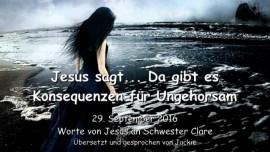 2016-09-29-jesus-sagt_da-gibt-es-konsequenzen-fuer-ungehorsam