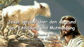 2016-09-30-jesus-spricht-ueber-den-abgrund-der-einbildung-und-mutmassung